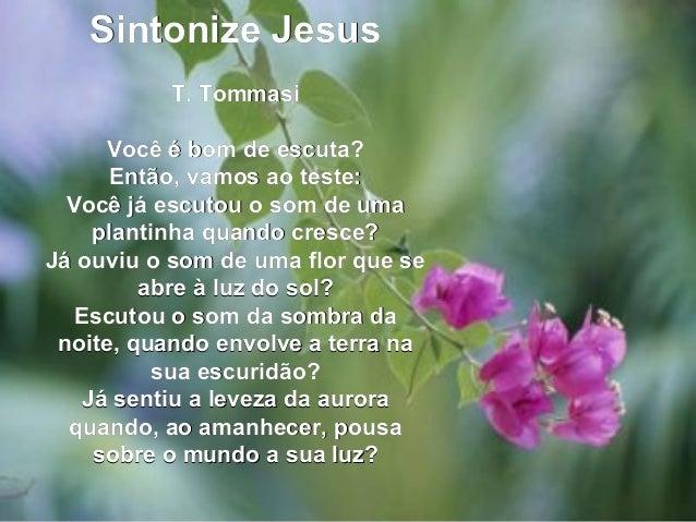 Sintonize JesusSintonize Jesus T. TommasiT. Tommasi Você é bom de escuta?Você é bom de escuta? Então, vamos ao teste:Então...