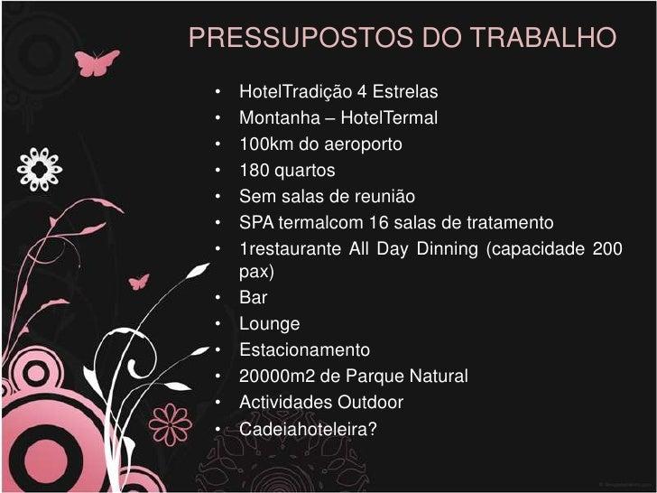 PRESSUPOSTOS DO TRABALHO<br /><ul><li>HotelTradição 4 Estrelas