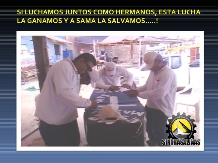 SI LUCHAMOS JUNTOS COMO HERMANOS, ESTA LUCHALA GANAMOS Y A SAMA LA SALVAMOS…..!