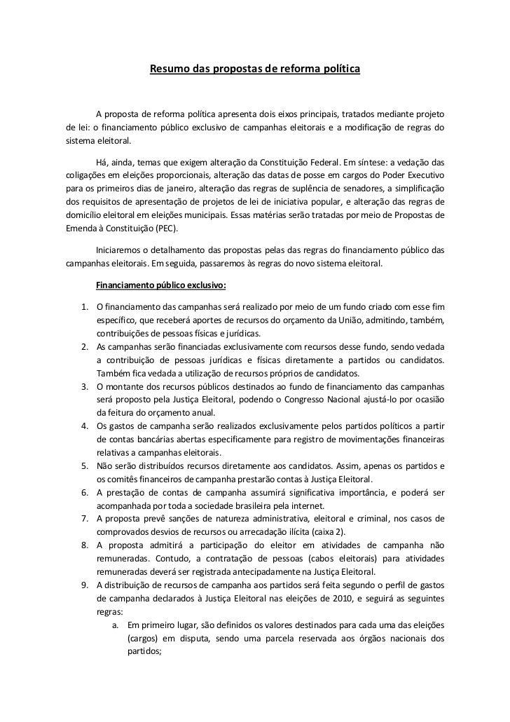 Resumo das propostas de reforma política        A proposta de reforma política apresenta dois eixos principais, tratados m...