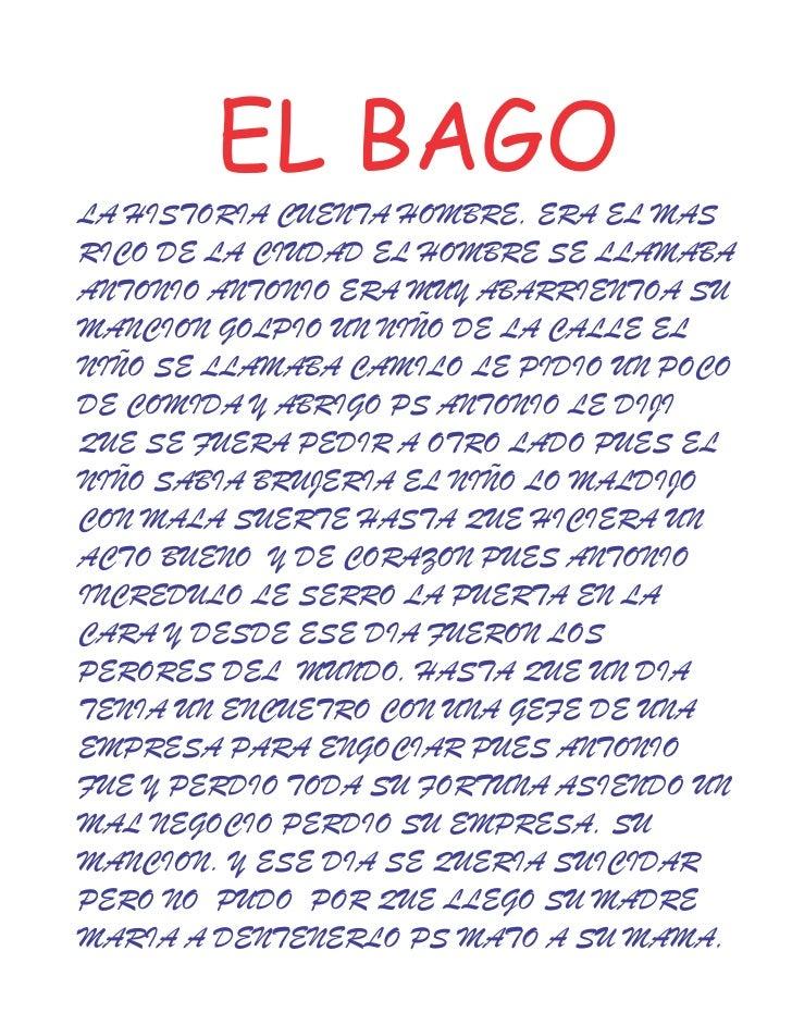 EL BAGOLA HISTORIA CUENTA HOMBRE, ERA EL MASRICO DE LA CIUDAD EL HOMBRE SE LLAMABAANTONIO ANTONIO ERA MUY ABARRIENTOA SUMA...