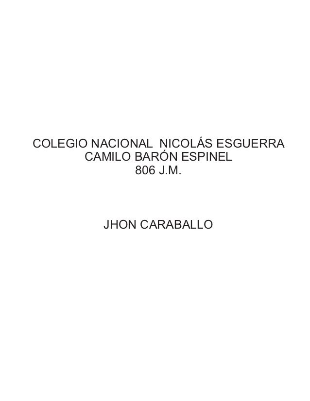 COLEGIO NACIONAL NICOLÁS ESGUERRA CAMILO BARÓN ESPINEL 806 J.M. JHON CARABALLO