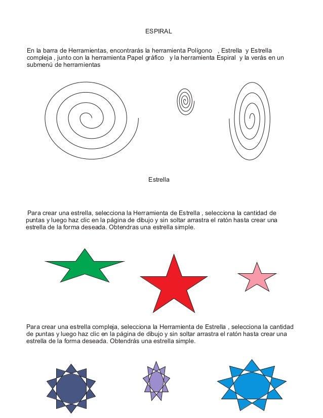 ESPIRAL En la barra de Herramientas, encontrarás la herramienta Polígono , Estrella y Estrella compleja , junto con la her...