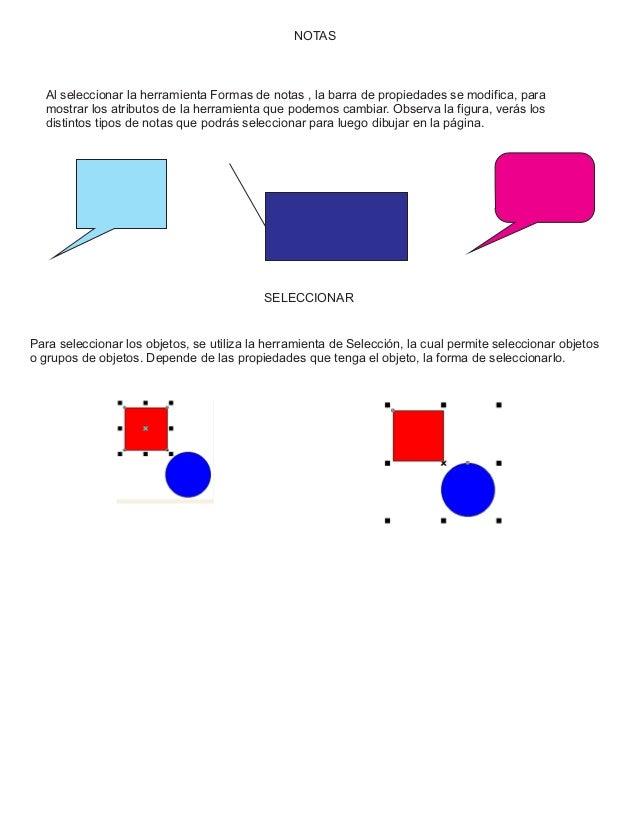 NOTAS Al seleccionar la herramienta Formas de notas , la barra de propiedades se modifica, para mostrar los atributos de l...