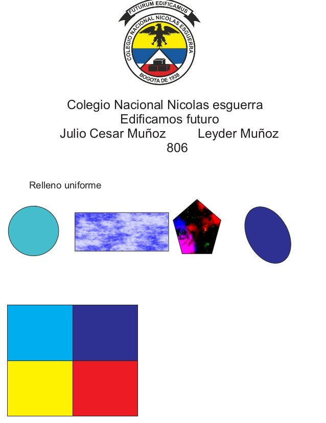 Colegio Nacional Nicolas esguerra Edificamos futuro Julio Cesar Muñoz Leyder Muñoz 806 Relleno uniforme
