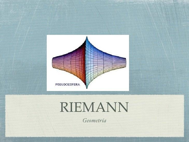 RIEMANN  Geometría