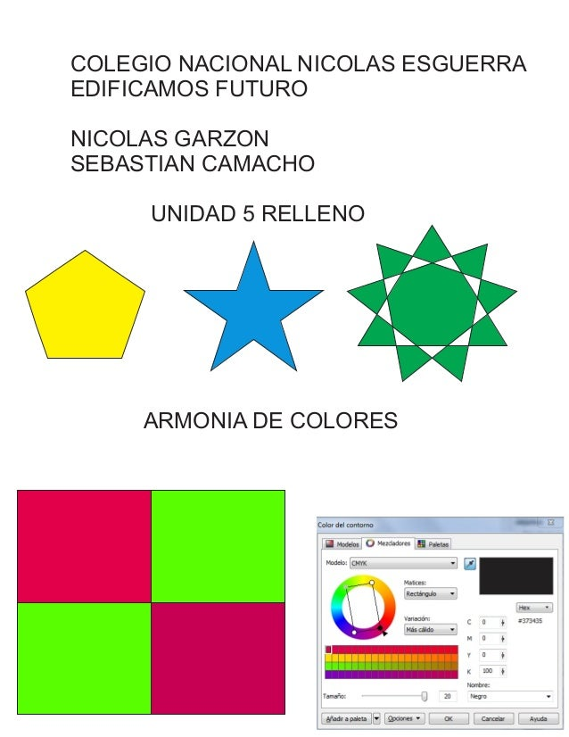 COLEGIO NACIONAL NICOLAS ESGUERRA EDIFICAMOS FUTURO NICOLAS GARZON SEBASTIAN CAMACHO UNIDAD 5 RELLENO ARMONIA DE COLORES
