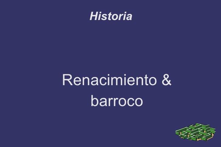 Historia Renacimiento & barroco