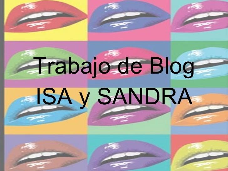 Trabajo de BlogISA y SANDRA
