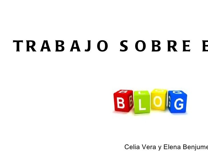 TR A B A J O S O B R E E             Celia Vera y Elena Benjume