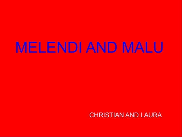 MELENDI AND MALU       CHRISTIAN AND LAURA