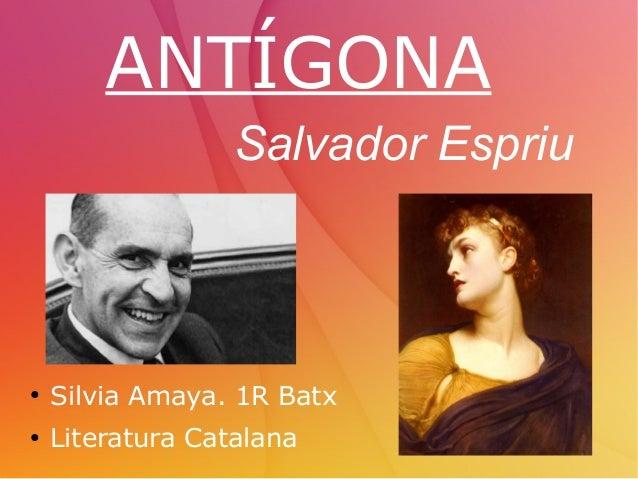 ANTÍGONA●Silvia Amaya. 1R Batx●Literatura CatalanaSalvador Espriu