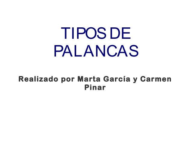 TIPOSDEPALANCASRealizado por Marta García y CarmenPinar