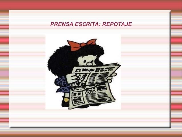 PRENSA ESCRITA: REPOTAJE
