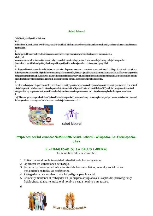 Salud laboral DeW ikipedia,laenciclopedialibreEltérmino Salud esdefinidoporlaConstituciónde1946delaOrganizaciónMundialdela...