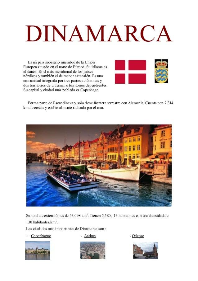 DINAMARCA Es un país soberano miembro de la Unión Europea situado en el norte de Europa. Su idioma es el danés. Es el más ...