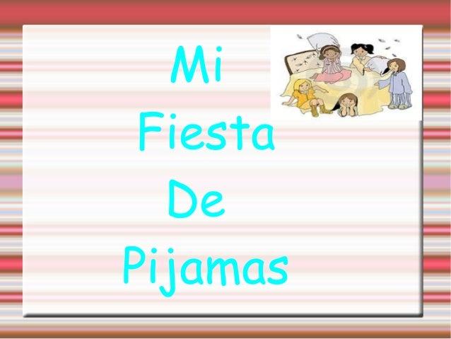 Mi Fiesta De Pijamas