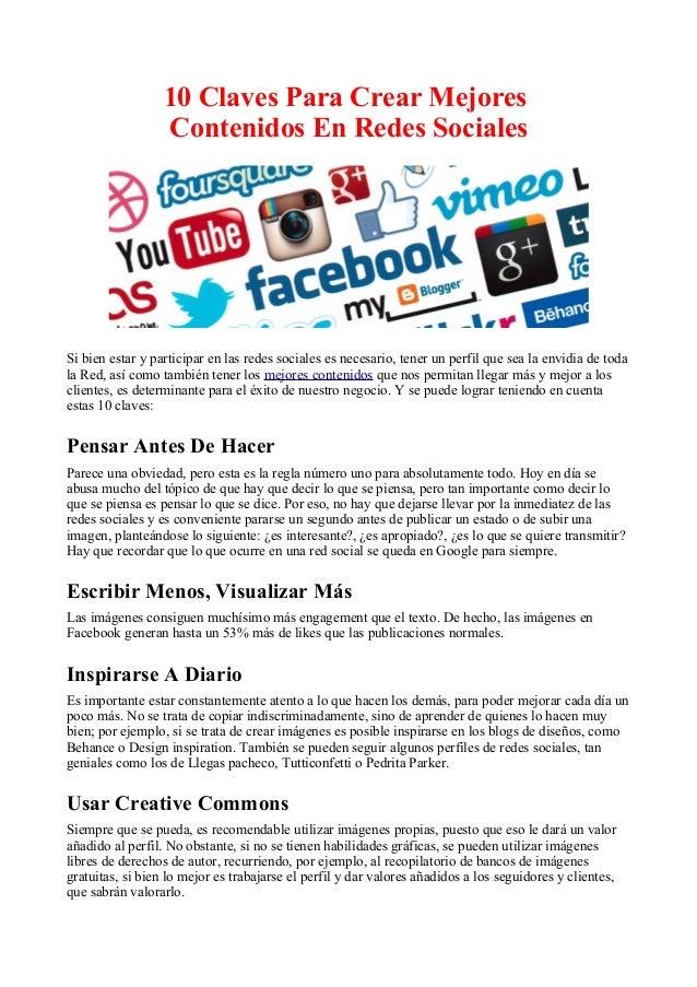 10 Claves Para Crear Mejores Contenidos En Redes Sociales Si bien estar y participar en las redes sociales es necesario, t...