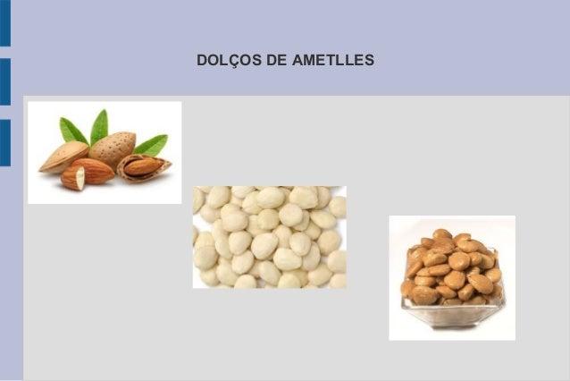 DOLÇOS DE AMETLLES