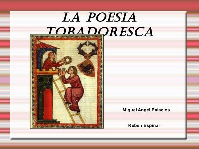 La poesia tobadoresca Miguel Angel Palacios Ruben Espinar
