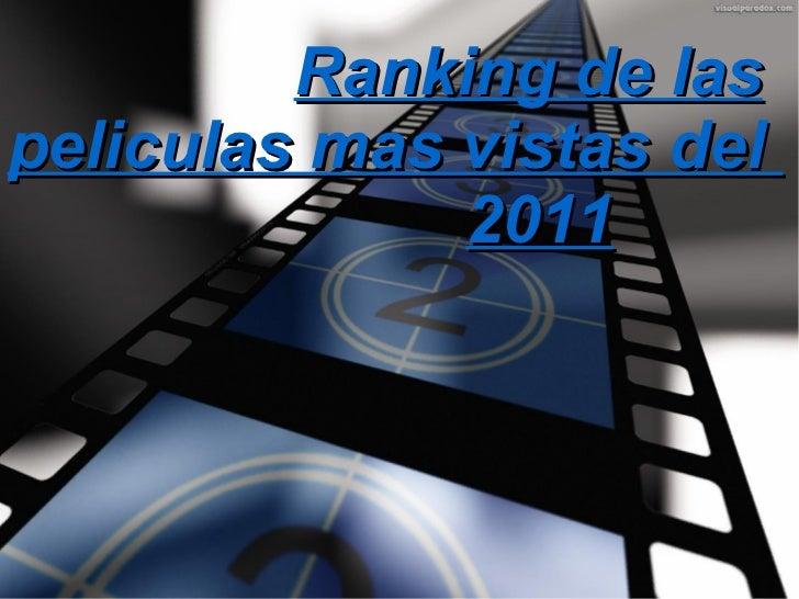 Ranking de las peliculas mas vistas del  2011
