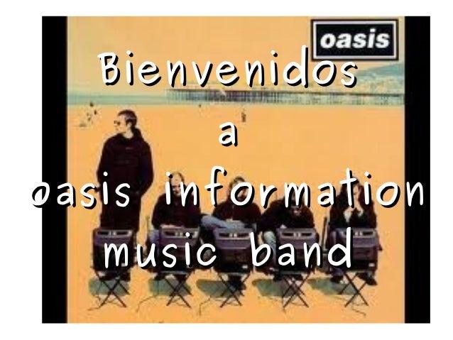 Bienvenidos        aoasis information   music band
