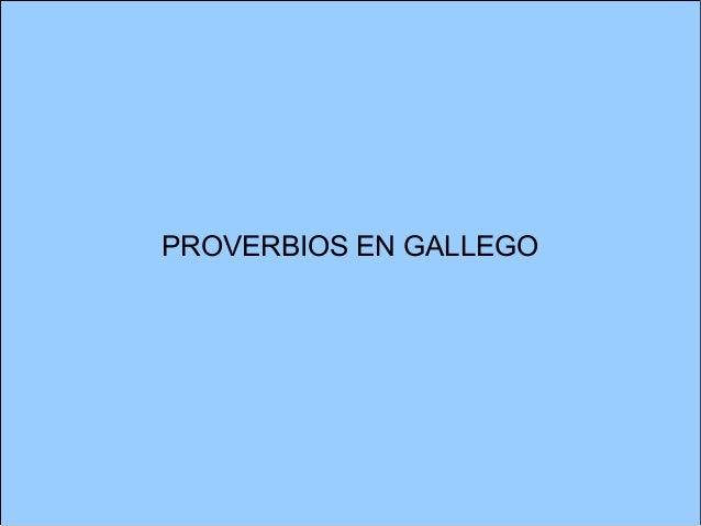 PROVERBIOS EN GALLEGO