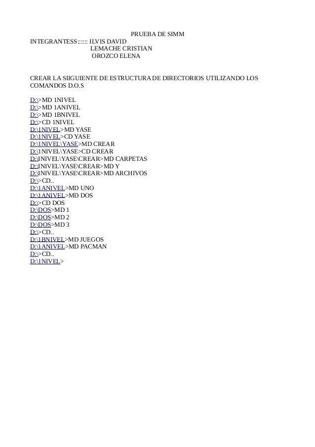 PRUEBA DE SIMMINTEGRANTESS:::::: ILVIS DAVIDLEMACHE CRISTIANOROZCO ELENACREAR LA SIIGUIENTE DE ESTRUCTURA DE DIRECTORIOS U...