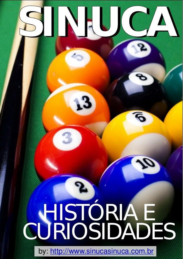Sinuca. SINUCASINUCA HISTÓRIA E CURIOSIDADES by   http   www.sinucasinuca.com. 6f0427531029d