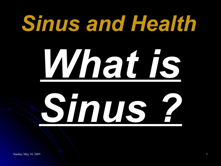 Sinus and Health   What is Sinus ?