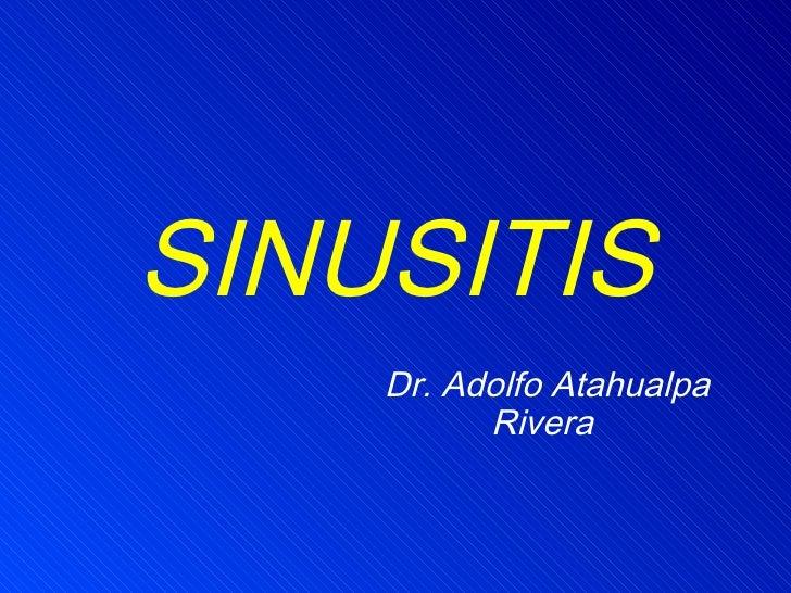 SINUSITIS Dr. Adolfo Atahualpa Rivera