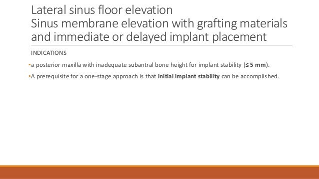 Sinus Floor Elevation And Implant Placement : Sinus floor elevation
