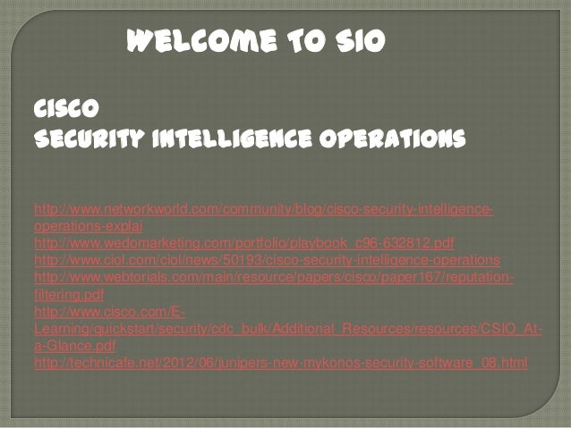 Welcome To SIO Cisco Security Intelligence Operations http://www.networkworld.com/community/blog/cisco-security-intelligen...