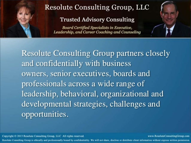 Resolute Consulting Group partners closely and confidentially with business owners, senior executives, boards and professi...
