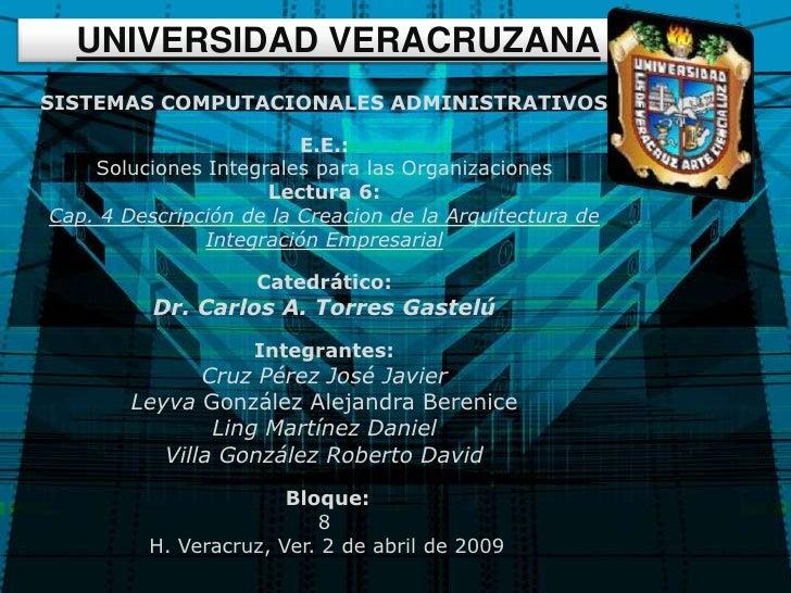 UNIVERSIDAD VERACRUZANA SISTEMAS COMPUTACIONALES ADMINISTRATIVOS                           E.E.:     Soluciones Integrales...