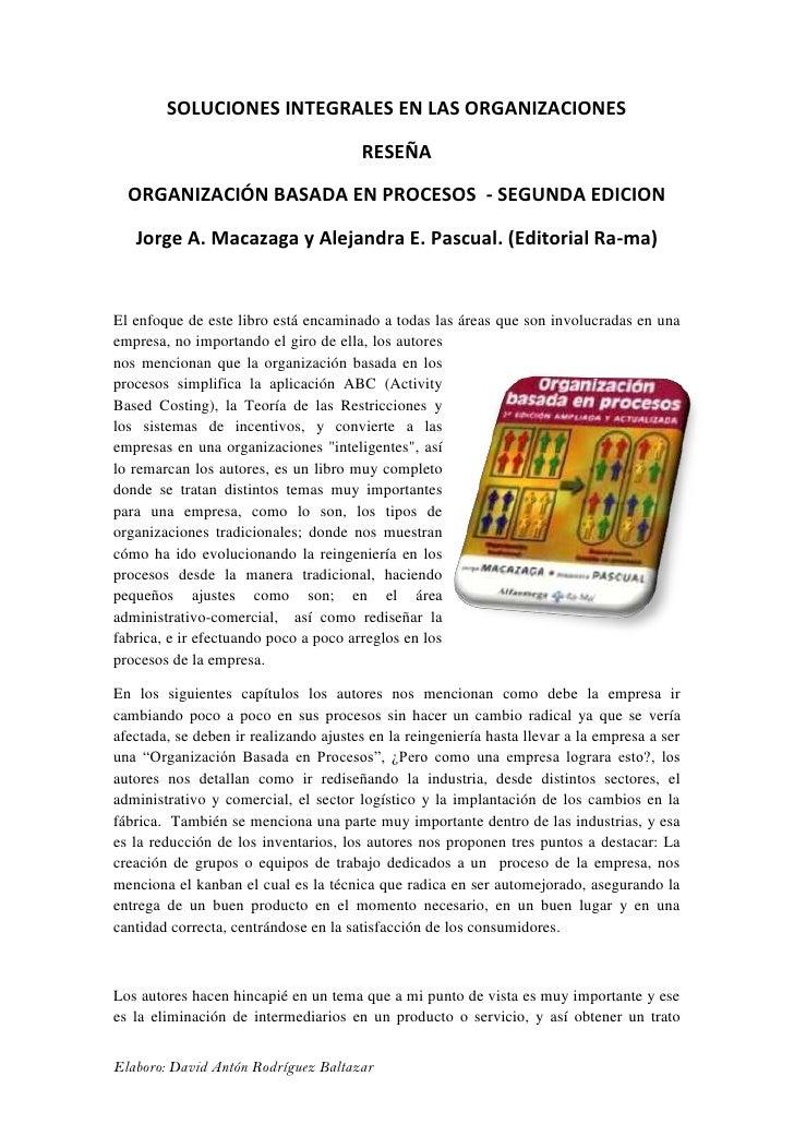 SOLUCIONES INTEGRALES EN LAS ORGANIZACIONES                                         RESEÑA    ORGANIZACIÓN BASADA EN PROCE...