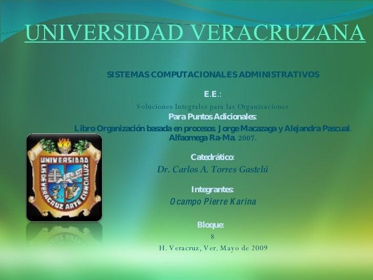 UNIVERSIDAD VERACRUZANA SISTEMAS COMPUTACIONALES ADMINISTRATIVOS  E.E.: Soluciones Integrales para las Organizaciones Par...