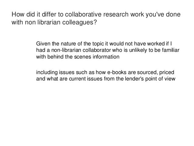 Any specific skill set  you think having a librarian on board brought?  Having knowledge about relevant  resources to help...
