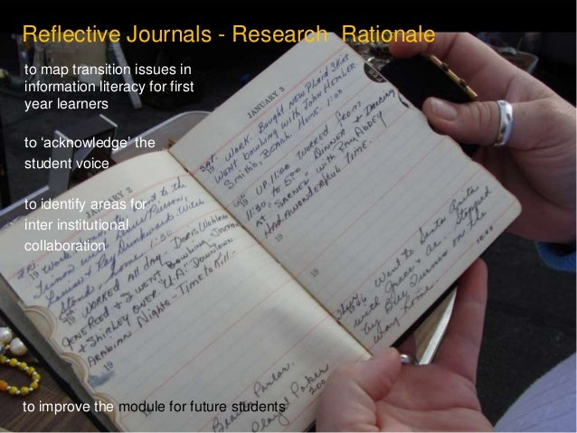 Reflective Journals - Research Rationale  to map transition issues in  information literacy for first  year learners  to '...