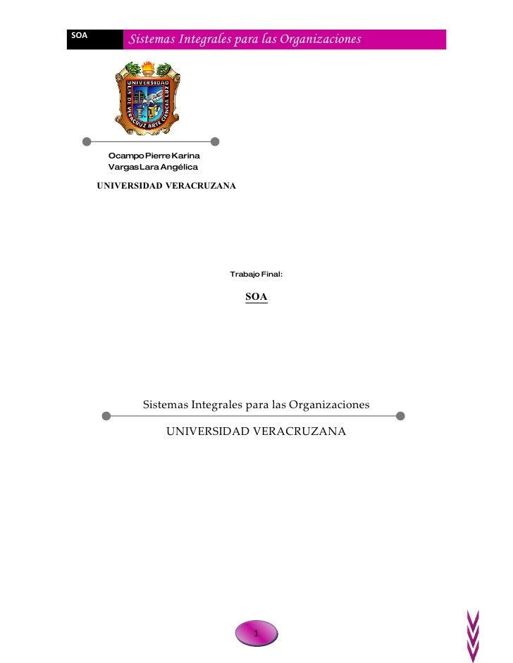 SOA            Sistemas Integrales para las Organizaciones            Ocampo Pierre Karina        Vargas Lara Angélica    ...