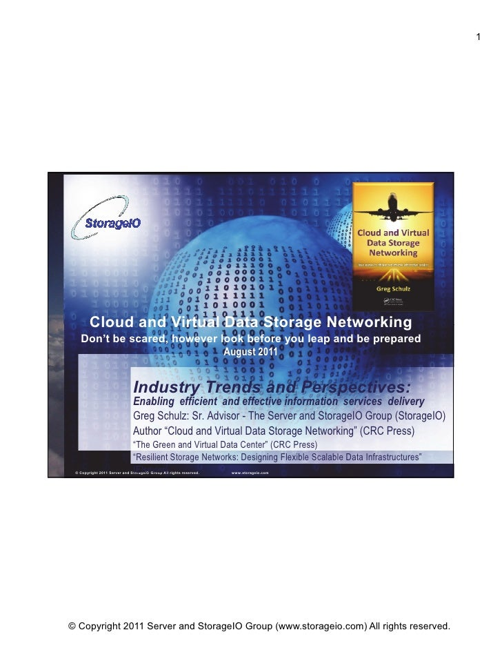 1        Cloud and Virtual Data Storage Networking   Don't be scared, however look before you leap and be prepared        ...