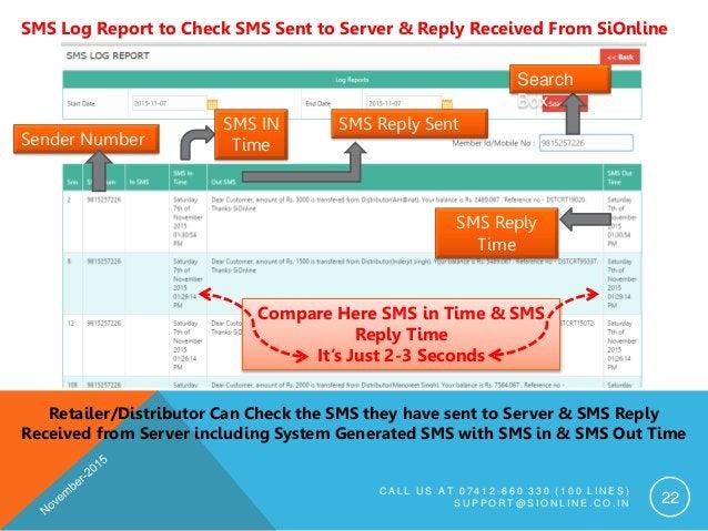 C A L L U S A T 0 7 4 1 2 - 6 6 0 3 3 0 ( 1 0 0 L I N E S ) S U P P O R T @ S I O N L I N E . C O . I N 22 SMS Log Report ...