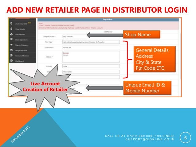 ADD NEW RETAILER PAGE IN DISTRIBUTOR LOGIN C A L L U S A T 0 7 4 1 2 - 6 6 0 3 3 0 ( 1 0 0 L I N E S ) S U P P O R T @ S I...