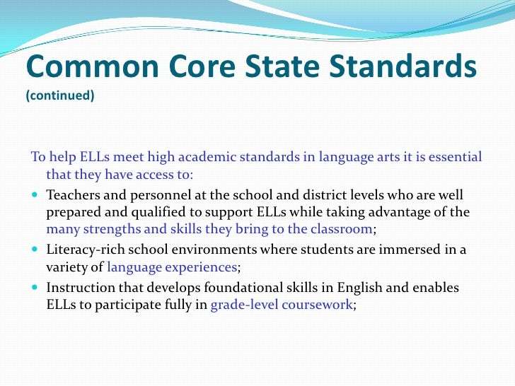 Common Core State Standards(continued)        Coursework that prepares ELLs for postsecondary education or the         wo...