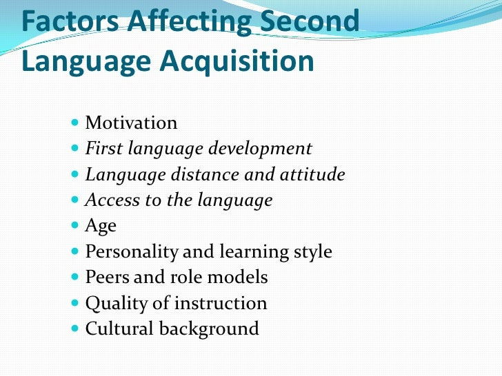 Factors Affecting SecondLanguage Acquisition (continued) Billy Which factor(s) affecting second language acquisition  is...
