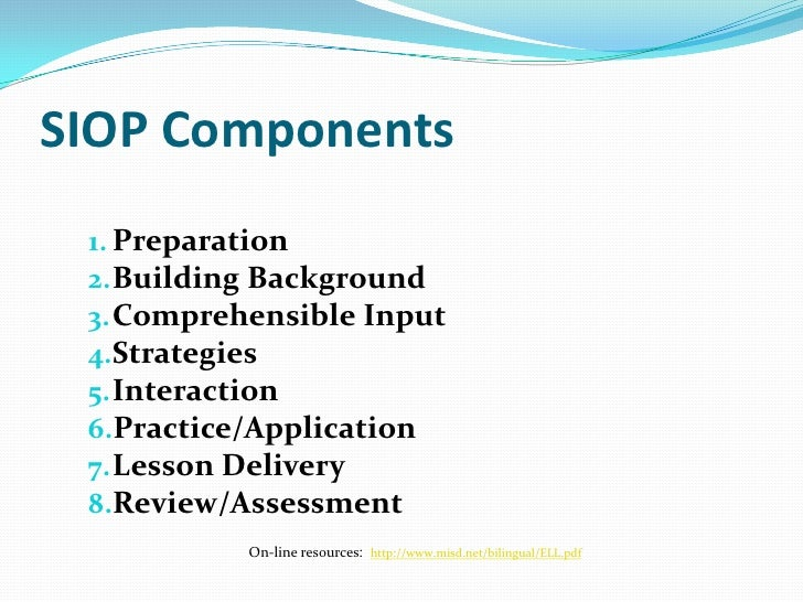 SIOP ComponentsPreparation:   Content objectives   Language objectives   Content concepts   Supplementary materials  ...