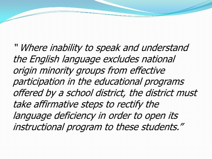 """"""" Where inability to speak and understandthe English language excludes nationalorigin minority groups from effectivepartic..."""