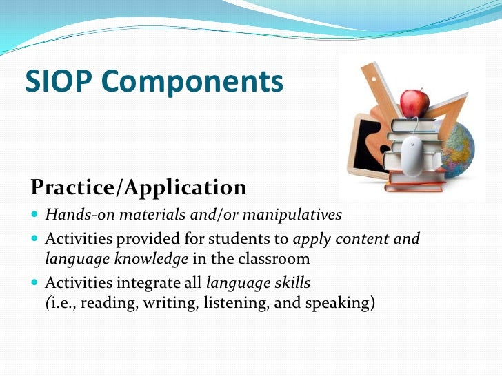 SIOP ComponentsLesson Delivery Content objectives clearly supported by lesson delivery Language objectives clearly suppo...