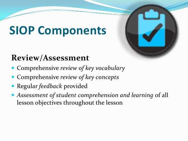 Comments In your group discuss the benefits of the SIOP model and identify the two most important components in the contex...