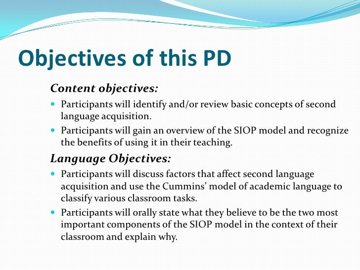Objectives of this PD   Content objectives:    Participants will identify and/or review basic concepts of second     lang...